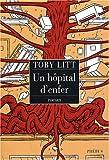 Un hôpital d'enfer : roman | Litt, Toby (1968-....). Auteur