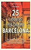25 CARRERS PER GAUDIR BARCELONA: Una mirada càlida i diferent als carrers més significatius