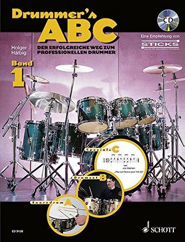 Drummer's ABC: Der erfolgreiche Weg zum professionellen Drummer. Band 1. Schlagzeug. Ausgabe mit CD. (Band Rock 3 Ds)