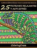 Combinación de Páginas para Colorear para Adultos: 25 Patrones Relajantes y Anti Estrés: Volume 7 (Colección de Terapia Artística Anti Estrés)