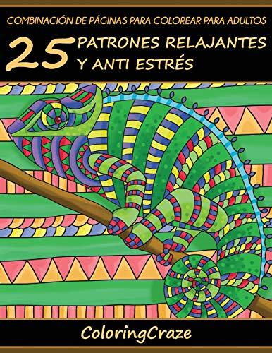 25 Relajantes Diseños que Liberan Estrés: 25 Patrones Relajantes y Anti Estrés: Volume 7