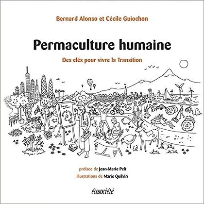 Permaculture humaine - Des clés pour vivre la Transition