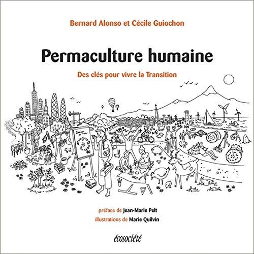 Permaculture humaine - Des clés pour vivre la Transition par Bernard ALONSO