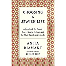 Choosing a Jewish Life, Revised and Updated: A Handbook for People Converting to Judaism and for Their Family and Friends