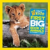Little Kids First Big Book of Animals (National Geographic Little Kids)
