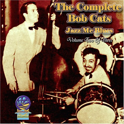 the-complete-bob-cats-volume-2-jazz-me-blues-by-the-bobcats-2008-03-18