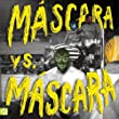 Máscara vs. Máscara