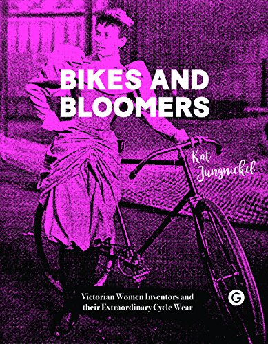 Bikes and Bloomers: Victorian Women Inventors and their Extraordinary Cycle Wear (Goldsmiths Press) (English Edition)