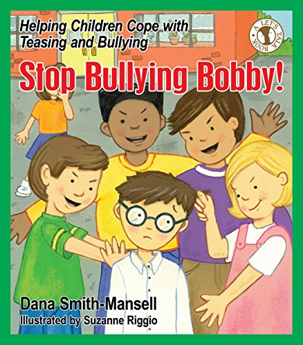 Stop Bullying Bobby!: Helping Children Cope with Teasing and Bullying (Let's Talk) (English Edition) (Horizons Physical Education)