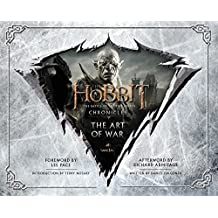 The Hobbit: The Art of War: The Battle of the Five Armies: Chronicles by Weta (2015-11-03)