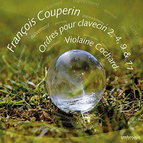 François Couperin: Ordres de clavecin 2, 4, 9 & 11