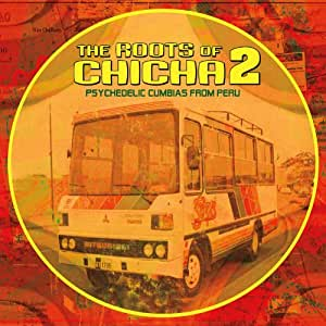 The Roots Of Chicha 2: Psychedelic Cumbias From Peru