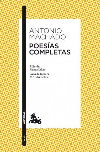 Poesías completas: Edición de Manuel Alvar por Antonio Machado