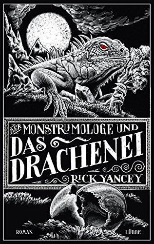 Der Monstrumologe und das Drachen-Ei: Roman