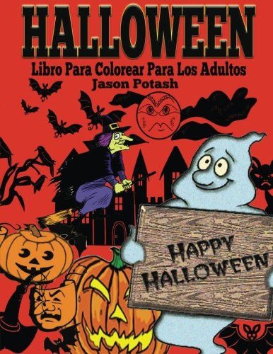 (Halloween Libro Para Colorear Para Los Adultos (El Estrés Adulto Dibujos para colorear))