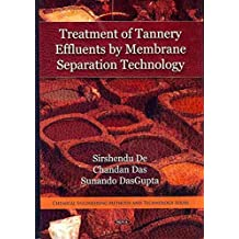[Treatment of Tannery Effluents by Membrane Separation Technology] (By: Sirshendu De) [published: December, 2009]