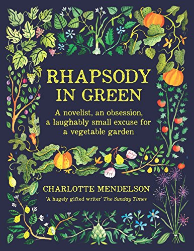 Rhapsody in Green: A Novelist, an Obsession, a Laughably Small Excuse for a Garden (English Edition)