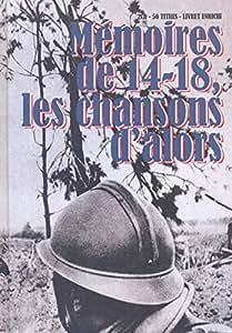 Memoires de 14-18:les Chansons d'Alors