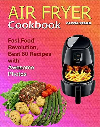 air-fryer-cookbook-fast-food-revolution-best-60-recipes-with-awesome-photos-english-edition