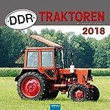 Technikkalender DDR-Traktoren 2018: Mit Texten von Udo Paulitz.