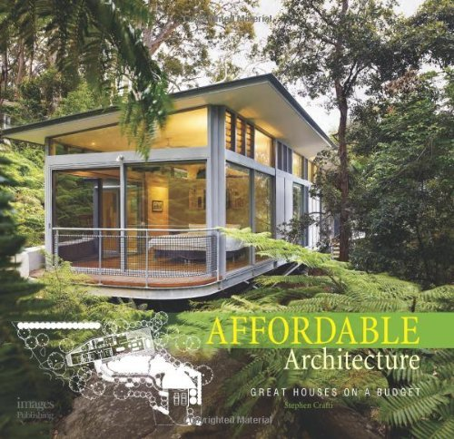 Affordable Architecture: Great Houses on a Budget by Stephen Crafti (2010-07-16)