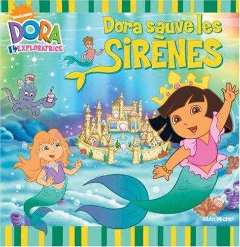 Dora l'exploratrice, Tome : Dora sauve les Sirènes