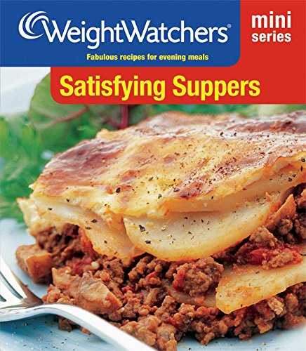 Satisfying Suppers: Fabulous Recipes for Evening Meals (Weight Watchers) by Weight Watchers (3-Jan-2013) Paperback