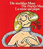 Die stachlige Muse. The Prickly Muse. La muse qui pique. 30 Karikaturen.