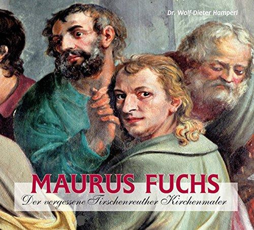 Maurus Fuchs: Der vergessene Tirschenreuther Kirchenmaler