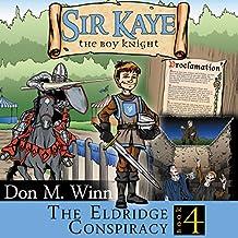 Sir Kaye the Boy Knight Book 4: The Eldridge Conspiracy