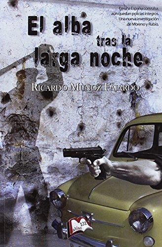 El alba tras la larga noche: Una nueva investigación de Moreno y Sierra (Libros Mablaz) por Ricardo Muñoz Fajardo