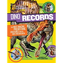 Dino Records : The Most Amazing Prehistoric Creatures Ever to Have Lived on Earth! (Dinosaurs)