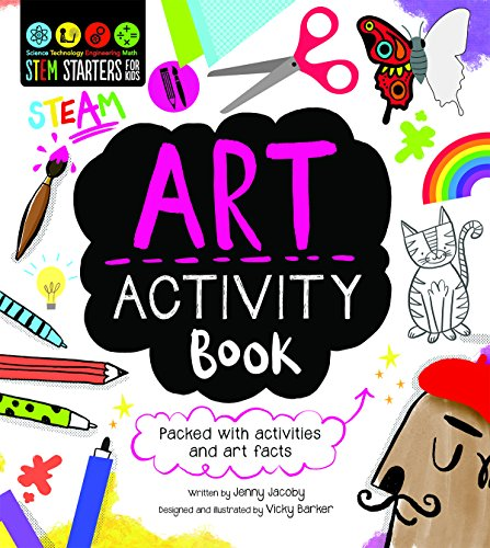 STEM Starters for Kids Art Activity Book: Packed with Activities and Art Facts (Stem Starters for Kids Activity Book) por Jacoby