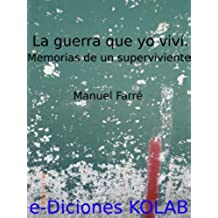 La guerra que yo viví. Memorias de un superviviente. ISBNs: 848411533X and 8493785210 (Colección Novela Histórica)