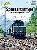 Spessartrampe: Laufach - Heigenbrücken Eisenbahn-Journal Bahnen + Berge 2/2016