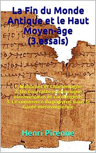 la-fin-du-monde-antique-et-le-haut-moyen-age-3essais-1-mahomet-et-charlemagne-2-un-contraste-economi