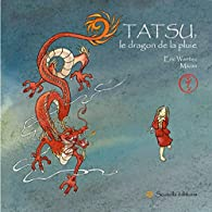Tatsu, le dragon de la pluie par Eric Wantiez