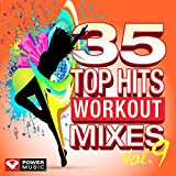 35 Top Hits, Vol. 9 - Workout Mixes (Unmixed Workout Music Ideal for Gym, Jogging, Running, Cycling, Cardio and Fitness)