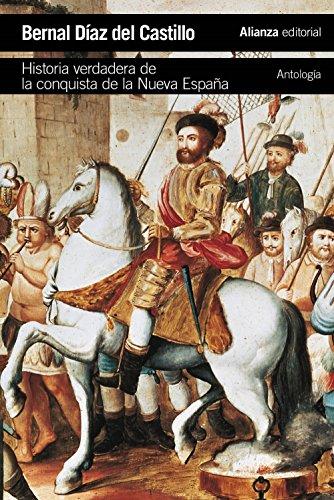 Historia verdadera de la conquista de la Nueva España : antología por Bernal Díaz Del Castillo
