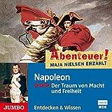 Napoleon - Der Traum von Macht und Freiheit: Abenteuer! Maja Nielsen erzählt 9