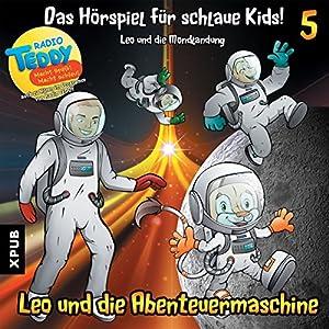 Leo und die Mondlandung: Leo und die Abenteuermaschine 5