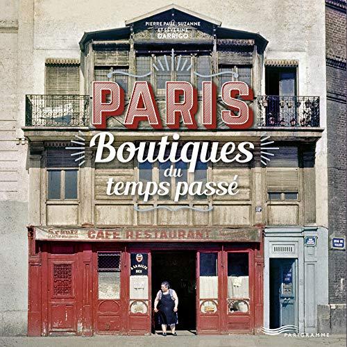 Paris : boutiques du temps passé