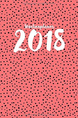 Wochenplaner 2018: der clevere Organizer. 1 Woche auf 2 Seiten mit Tagesnotizen