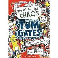 Tom Gates: Wo ich bin, ist Chaos - Aber ich kann nicht überall sein!: Ein Comic-Roman (Die Tom Gates-Reihe)