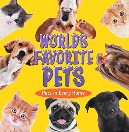 World's Favorite Pets: Pets in Every Home: Pet Books for Kids (Children's Pet Books) (English Edition) (D Baby-pet Vet)