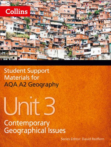 Student Support Materials for Geography – AQA A2 Geography Unit 3: Contemporary Geographical Issues