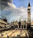 Canaletto-Guardi - Les deux maîtres de Venise. Exposition au Musée Jacquemart-André du 14 septembre 2012 au 14 janvier 2013