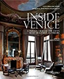 Inside Venice: A Private View of the City's Most Beautiful Interiors by Toto Bergamo Rossi (2016-02-23)