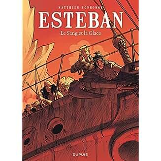 Le voyage d'Esteban : Le sang et la glace (5)