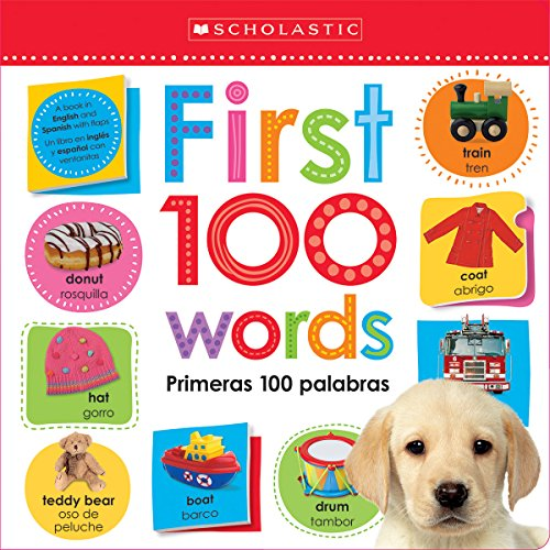 Lift the Flap: First 100 Words / Primeras 100 Palabras (Scholastic Early Learners)